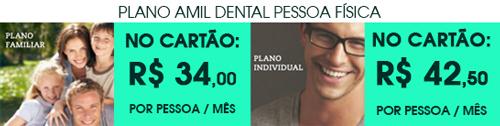 PLANO DENTAL AMIL - FAMILIAR E INDIVIDUAL - PESSOA FISICA