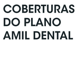 COBERTURAS DO PLANO AMIL DENTAL