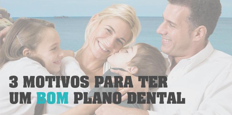 Plano Dental, 3 motivos para você contratar HOJE!